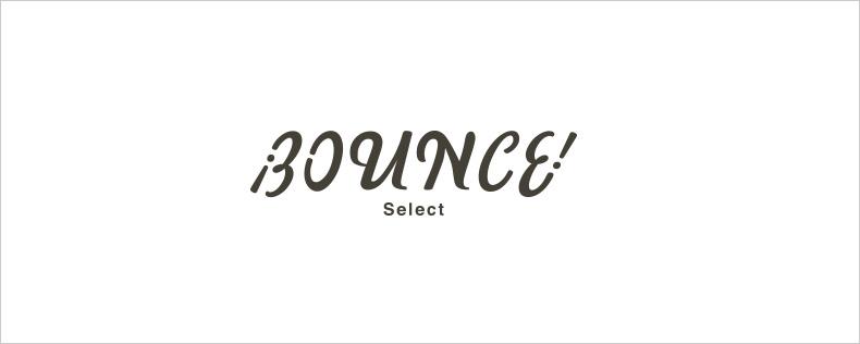 BOUNCE! Select